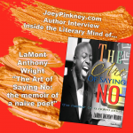 "Inside the Literary Mind of... LaMont Anthony Wright, author of ""The Art of Saying No"""